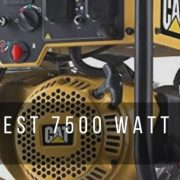 Top 7 best 7500 watt generators