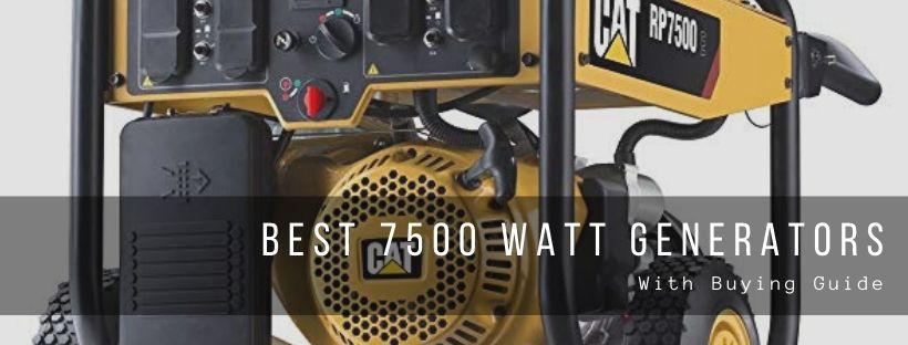 Top 7 best 7500 watt generators