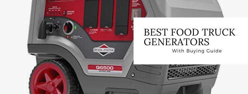 Top 7 best food truck generators