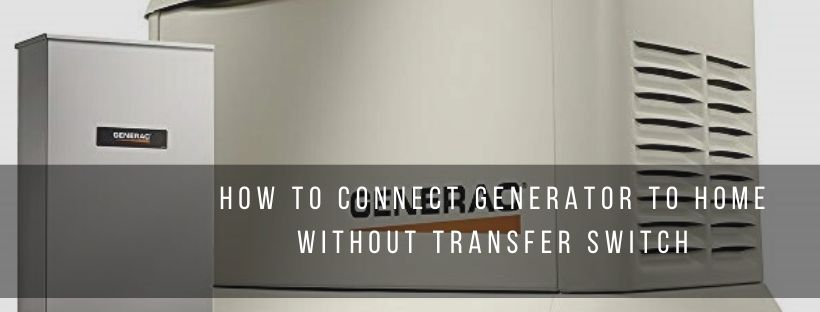 Guide to connect generator to home