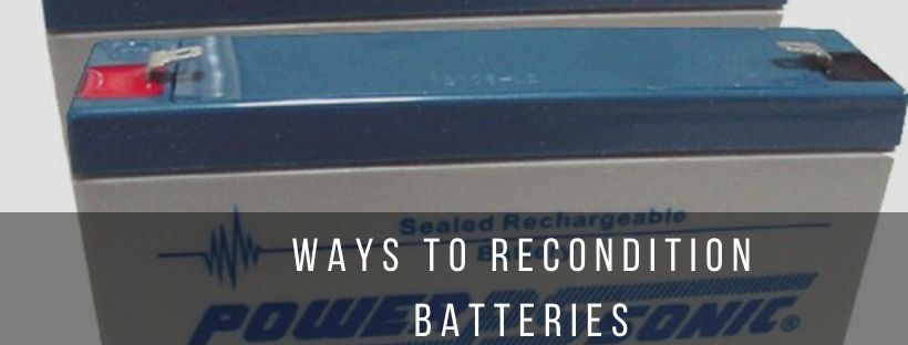 Tips to recondition batteries